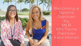 How to Become a Sports Dietitian: Interview with MN Twins Dietitian, Kate Moran