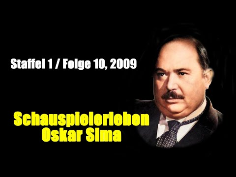 Schauspielerleben: Oskar Sima (Staffel 1 / Folge 10, 2009)