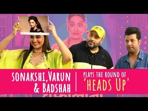 Sonakshi Sinha, Badshah and Varun Sharma play 'HEADS UP'| Khandaani Shafakhana | BOI Mp3