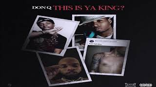 Don Q - This Is Your King (Tory Lanez Diss Pt. 2) New 2019