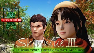 Shenmue 3 Yu Suzuki twitch interview with me and my cubs