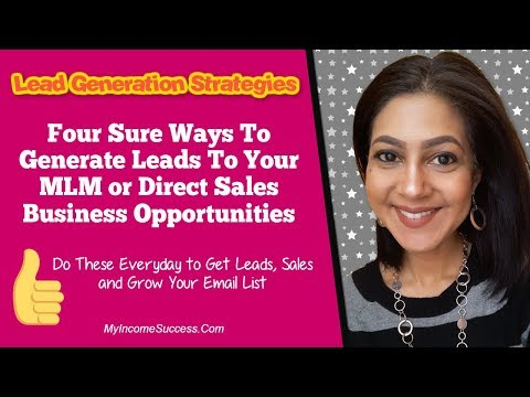 Four Ways To Generate Leads For Your MLM,  Direct Sales or Network Marketing Business