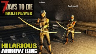 HILARIOUS ARROW BUG   7 Days to Die   Multiplayer Gameplay Alpha 17   S01E02