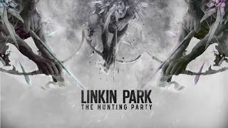 Linkin Park (The Hunting Party) Full Album