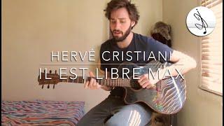 Il est Libre MAX - Hervé Cristiani (Cover)