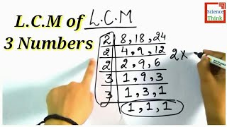 Find L.C.M of 3 Numḃers , Easy Way ~ LCM कैसे निकाले - in Hindi | SCIENCE THINK