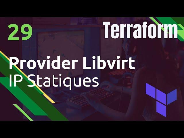 TERRAFORM - 29. KVM : FIXER DES IP STATIQUES VIA LES MAC ADDRESS