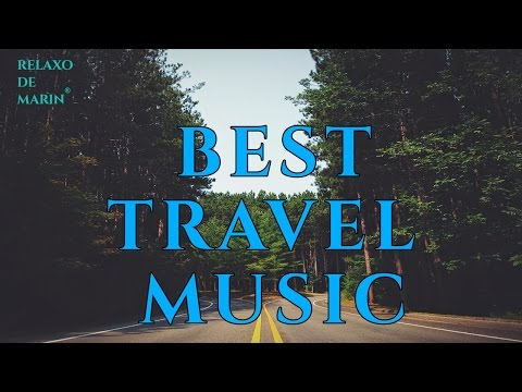 Best Travel Music Way Music With Soft Piano 2017