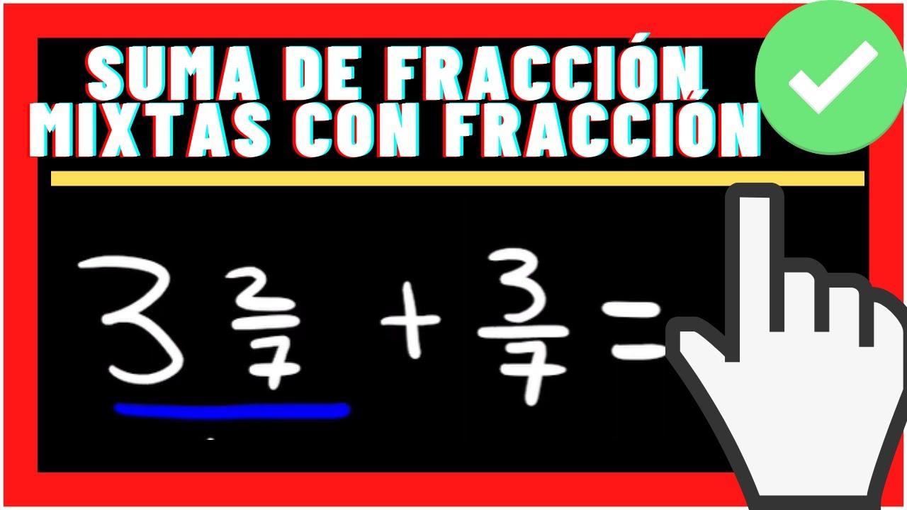 Suma de fracción mixta y fracción |💥 Fracciones 💥