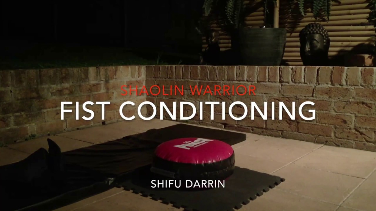 Fist conditioning for Shaolin Kung Fu