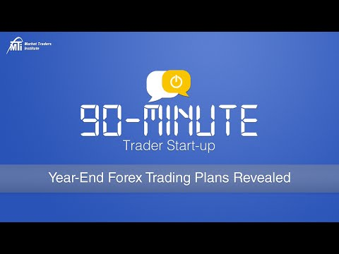 Year-End Forex Trading Plans Revealed | MTI's 90-Minute Trader Start-Up Series