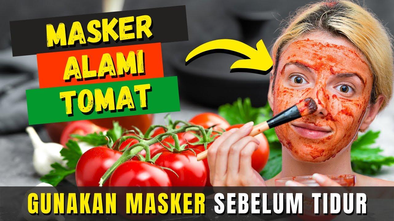 Menggunakan Masker Tomat Untuk Menghilangkan Jerawat Cerahkan Kulit Dan Hilangkan Komedo Terbukti Youtube