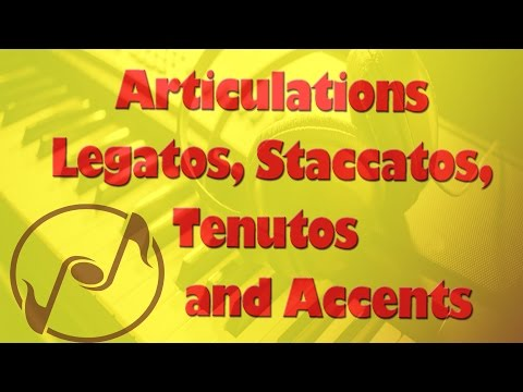 Articulations - How to play Legato, Staccato, Tenutos and Accents on the Piano