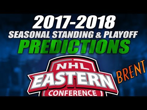 Brent's 2017-18 NHL Eastern Conference Standing & Playoff Predictions