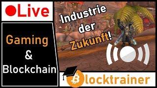 Themen: Gaming & Blockchain | Die Industrie der Zukunft