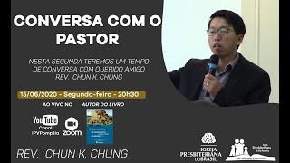 Conversa com o Pastor - Chun K. Chung