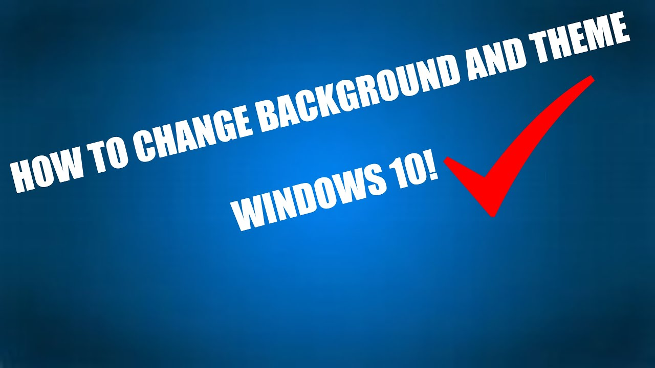 How to change your background and theme! - Windows 10! - YouTube