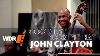 John Clayton feat. by WDR BIG BAND - Good Bye Pork Pie Hat (Rehearsal)