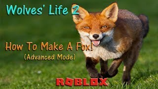Roblox - Wolves' Life 2 - How To Make A Fox (Advanced Mode)