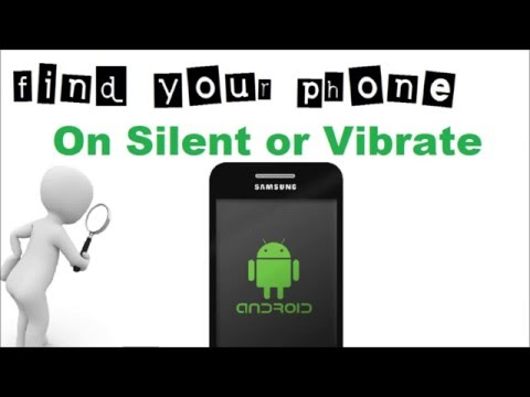 Find Your Lost Android Phone On Silent Vi Te Or If The Ringer Is Off