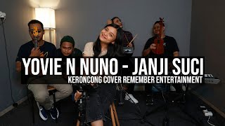 [ KERONCONG ] Yovie & Nuno cover Remember Entertainment