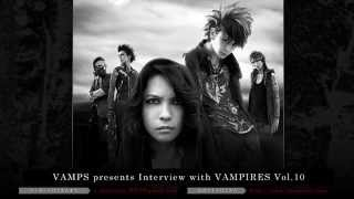 「VAMPS presents Interview with VAMPIRES」へのリクエスト、ご意見、...