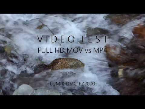 Video Test Full HD / MOV Vs MP4 / Panasonic Lumix FZ2000 / FZ2500 / FHD