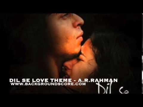 Dil Se Love Theme - A.R.Rahman