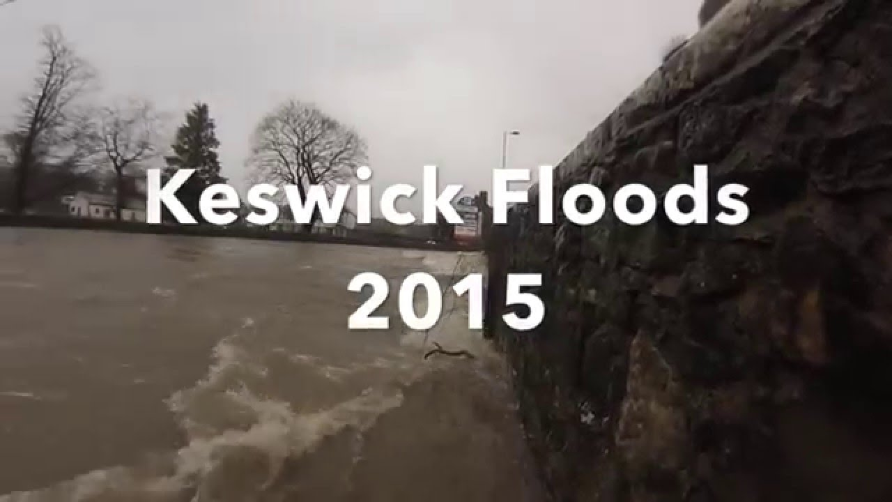 Keswick Floods 2015 Youtube