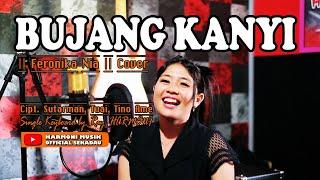 Download lagu BUJANG KANYI - Tino Ame    Feronika Nia    Cover     Lagu Dayak   