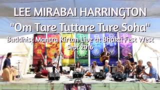 "Gambar cover Lee Mirabai Harrington leads ""OM TARE TUTTARE TURE SOHA at Bhakti Fest 2016"