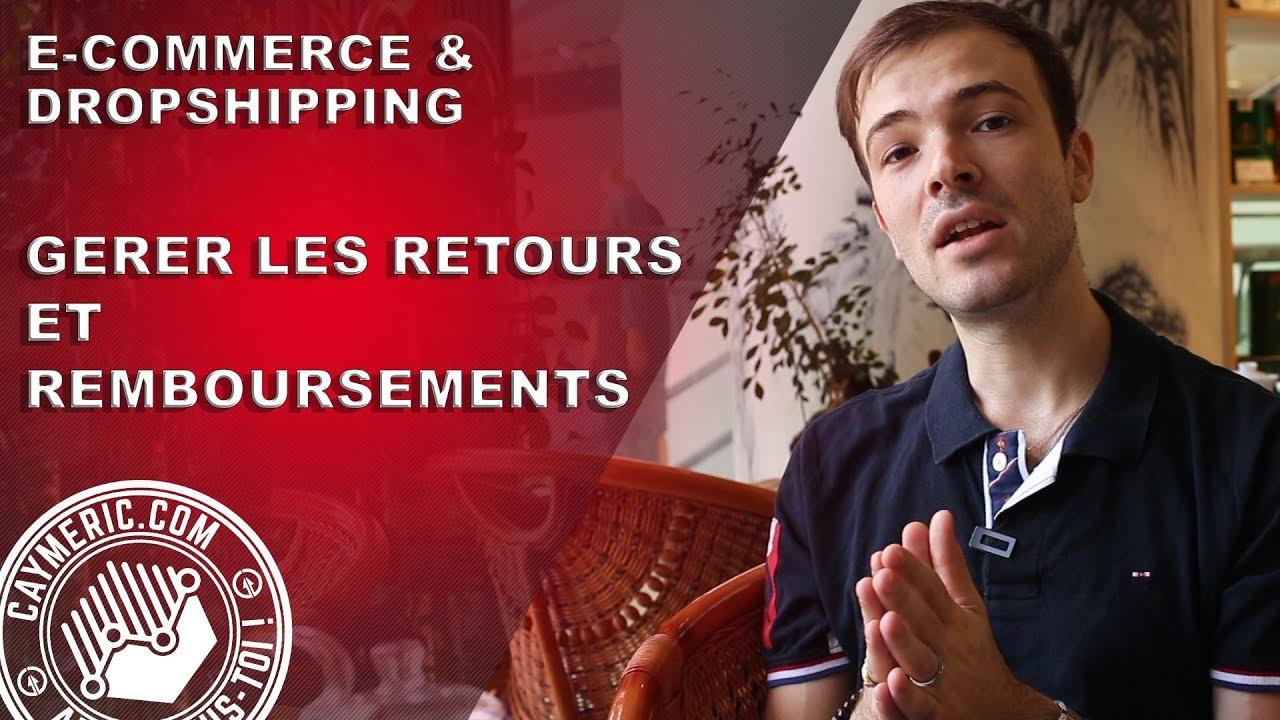 Comment gérer les retours clients et remboursements en Dropshipping et e-Commerce ? (e-réputation)