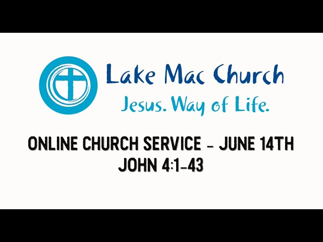Church for June 14th – John 4:1-43