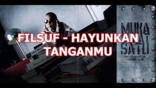 Video Filsuf - Hayunkan Tanganmu download MP3, 3GP, MP4, WEBM, AVI, FLV Juni 2018
