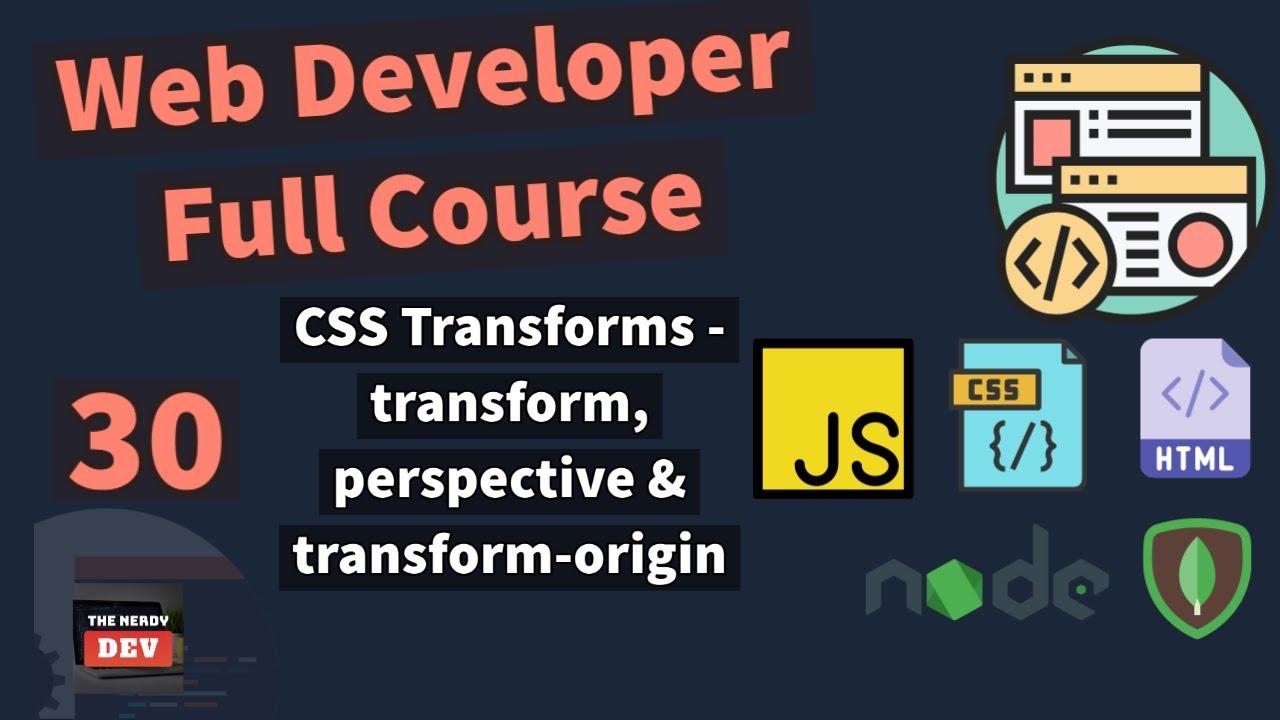 Web Developer Full Course - CSS Transforms - transform, perspective & transform-origin
