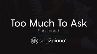 Too Much To Ask (Shortened) [Piano Karaoke Instrumental] Niall Horan
