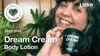 Lush Deep Dives: Dream Cream