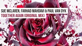 Sue McLaren, Farhad Mahdavi & Paul van Dyk - Together Again
