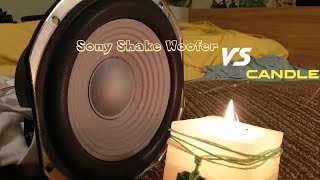 Sony Shake woofer vs. Candle 🔊🔥
