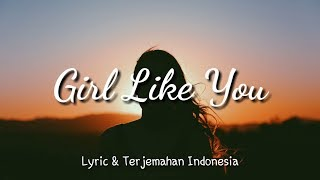 Girls Like You - Maroon 5 Lyric & Terjemahan Indonesia