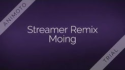 Streamer Remix (Moing) - Let's Introduce Moing
