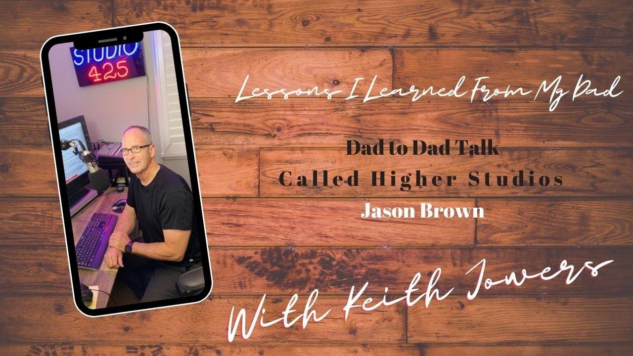 Dad to Dad Talks (Called Higher Studios)