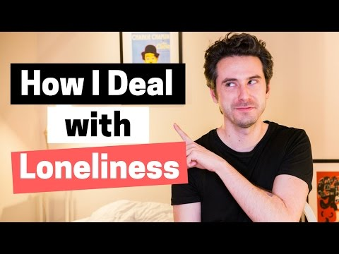 How I Deal with Loneliness - Tips for Lonely People