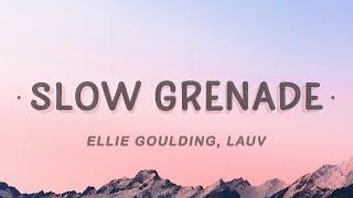 Ellie Goulding & Lauv - Slow Grenade (Lyrics)