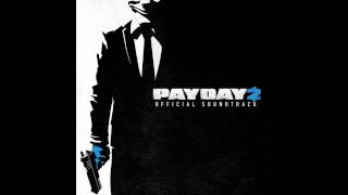 Payday 2 Official Soundtrack - #18 Wanted Dead Or Alive