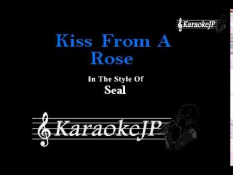 Kiss From A Rose (Karaoke) - Seal