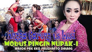 Video MODUS GARENG ANGGA NUMPAK-I LUSI BRAHMAN download MP3, 3GP, MP4, WEBM, AVI, FLV Oktober 2018