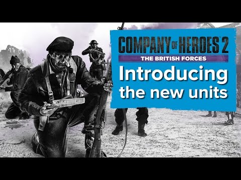 Company of Heroes 2: The British Forces Gameplay - Introducing the new units