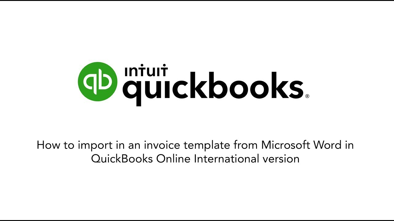 Quickbooks Tutorial How To Import In An Invoice Template From Microsoft Word Youtube