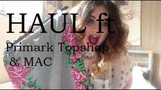 HAUL ft Primark Topshop & MAC Thumbnail